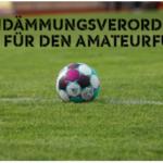 NEUE EINDÄMMUNGSVERORDNUNG – Was gilt für den Amateurfussball
